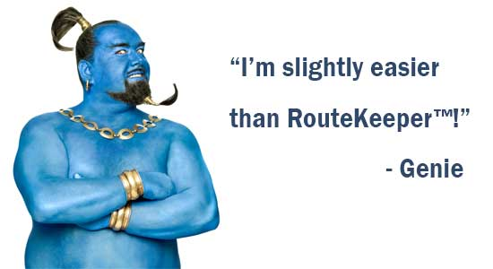 Only a Genie is easier than RouteKeeper